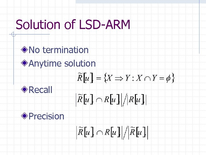 Solution of LSD-ARM No termination Anytime solution Recall Precision