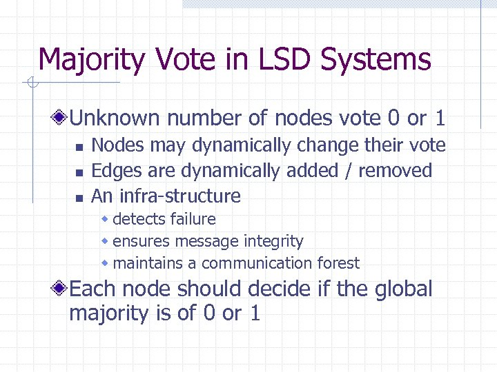 Majority Vote in LSD Systems Unknown number of nodes vote 0 or 1 n