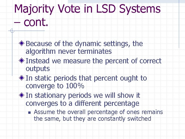 Majority Vote in LSD Systems – cont. Because of the dynamic settings, the algorithm