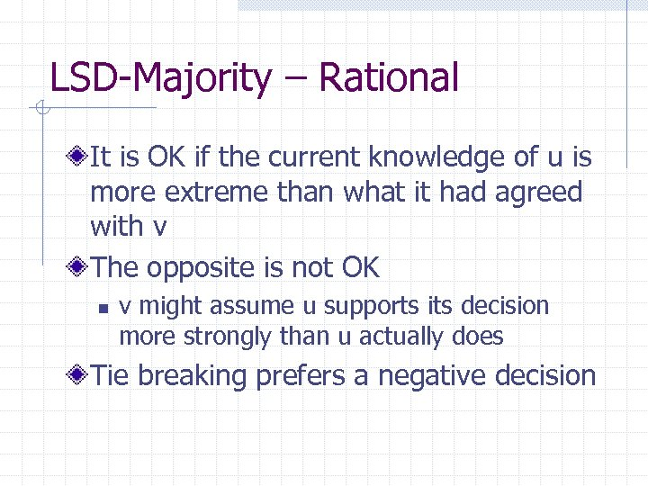 LSD-Majority – Rational It is OK if the current knowledge of u is more