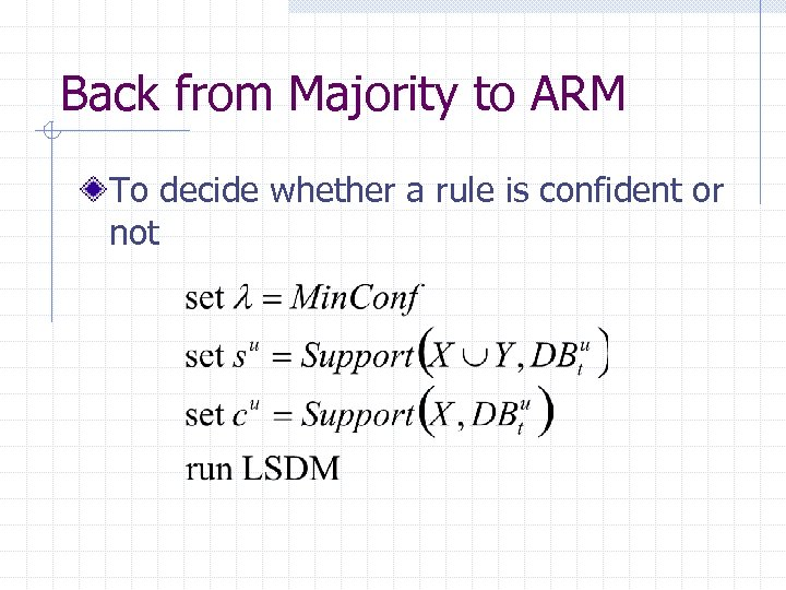 Back from Majority to ARM To decide whether a rule is confident or not