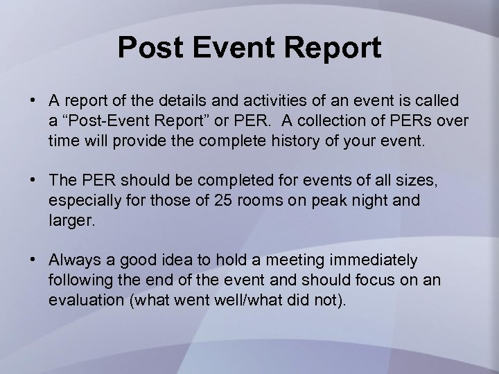 Post Event Report • A report of the details and activities of an event