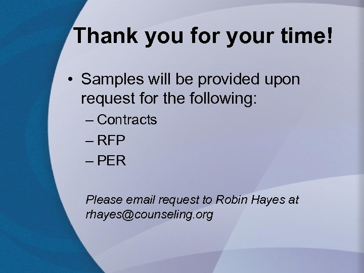 Thank you for your time! • Samples will be provided upon request for the