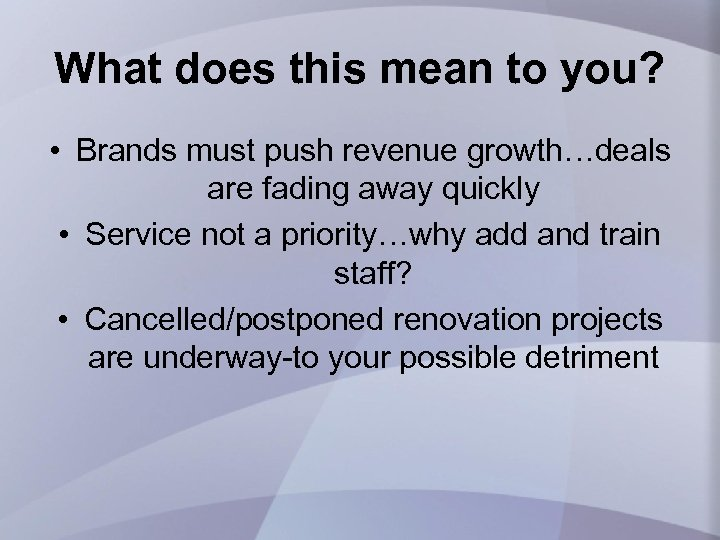 What does this mean to you? • Brands must push revenue growth…deals are fading