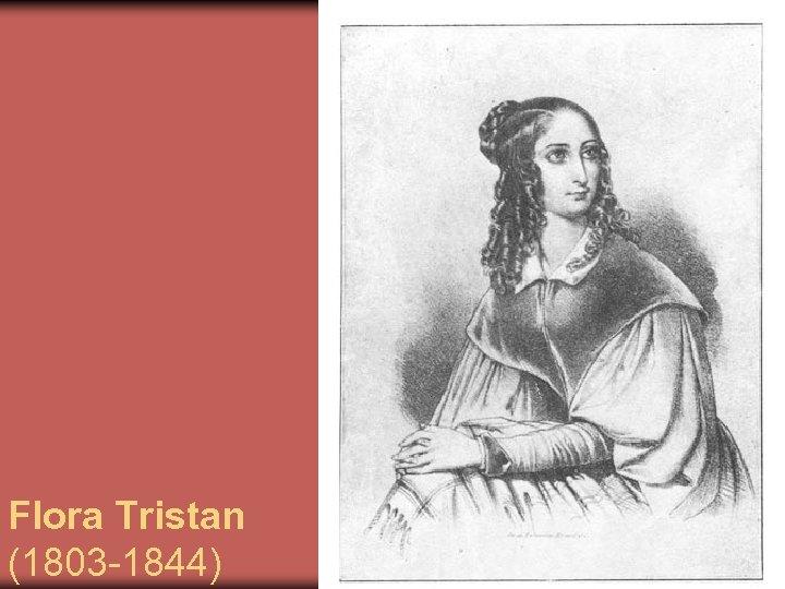 Flora Tristan (1803 -1844)