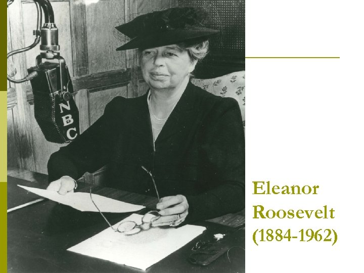 Eleanor Roosevelt (1884 -1962)