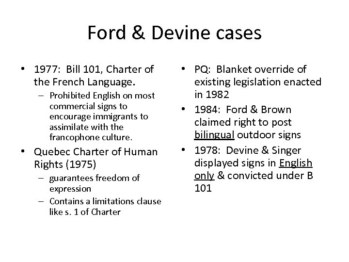 Ford & Devine cases • 1977: Bill 101, Charter of the French Language. –