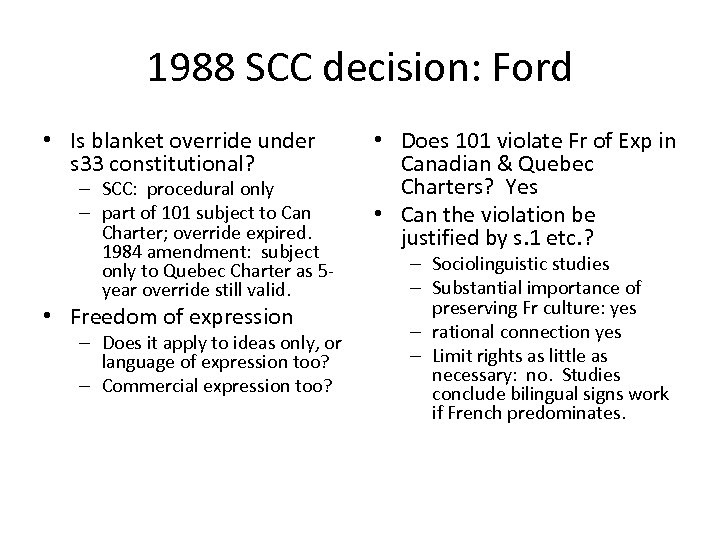1988 SCC decision: Ford • Is blanket override under s 33 constitutional? – SCC: