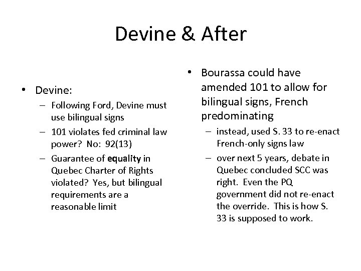 Devine & After • Devine: – Following Ford, Devine must use bilingual signs –
