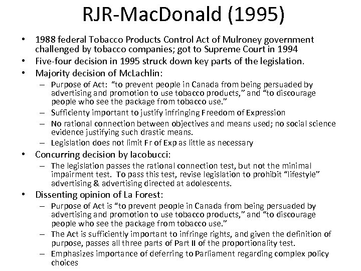 RJR-Mac. Donald (1995) • 1988 federal Tobacco Products Control Act of Mulroney government challenged