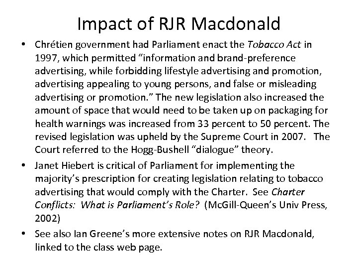 Impact of RJR Macdonald • Chrétien government had Parliament enact the Tobacco Act in