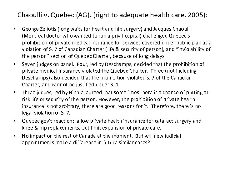 Chaoulli v. Quebec (AG), (right to adequate health care, 2005): • • • George