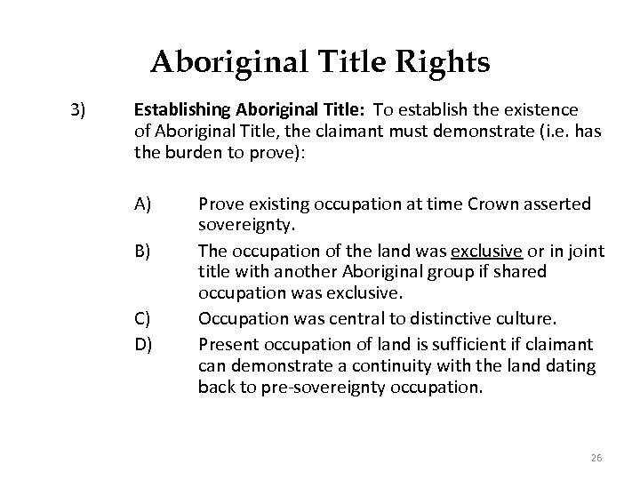 Aboriginal Title Rights 3) Establishing Aboriginal Title: To establish the existence of Aboriginal Title,