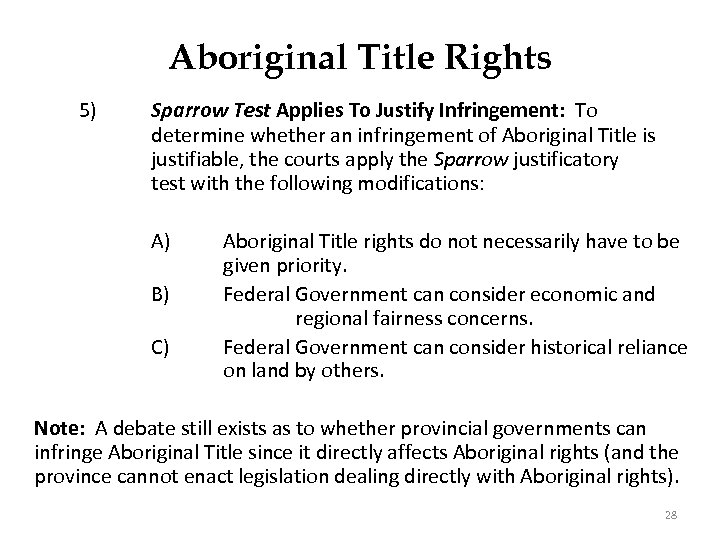 Aboriginal Title Rights 5) Sparrow Test Applies To Justify Infringement: To determine whether an
