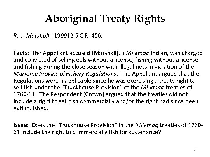 Aboriginal Treaty Rights R. v. Marshall, [1999] 3 S. C. R. 456. Facts: The