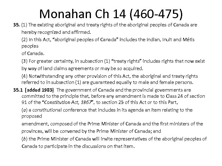 Monahan Ch 14 (460 -475) 35. (1) The existing aboriginal and treaty rights of