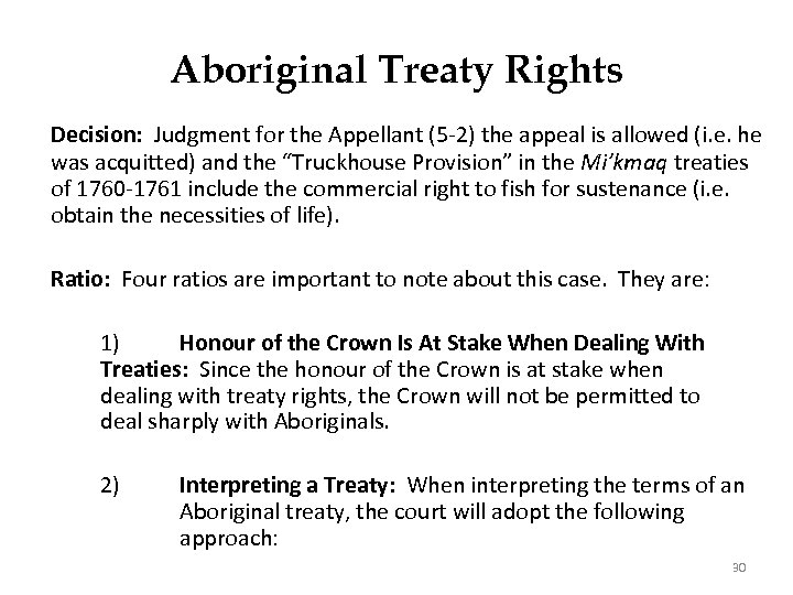 Aboriginal Treaty Rights Decision: Judgment for the Appellant (5 -2) the appeal is allowed