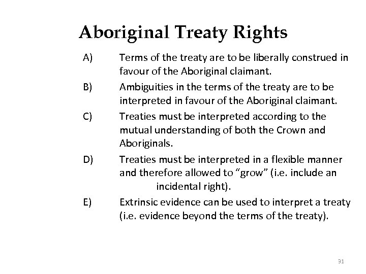 Aboriginal Treaty Rights A) B) C) D) E) Terms of the treaty are to