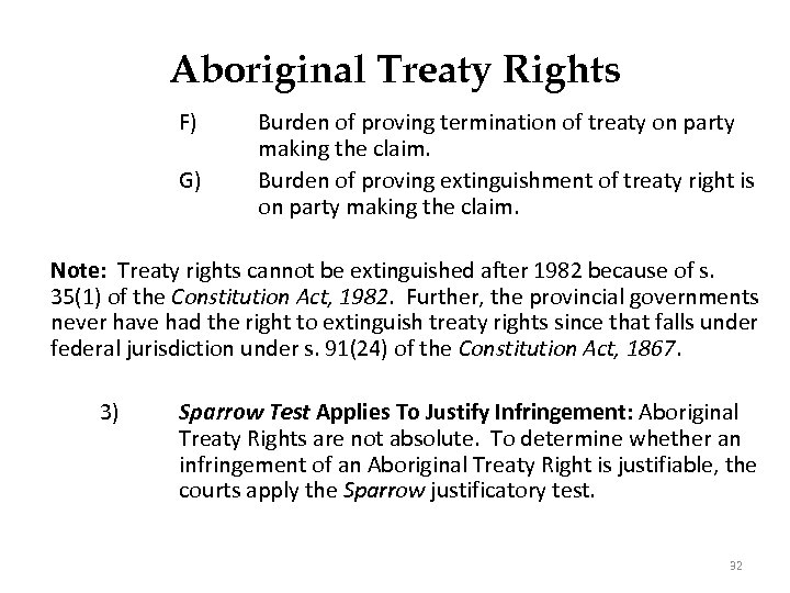 Aboriginal Treaty Rights F) G) Burden of proving termination of treaty on party making