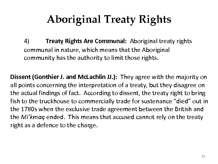 Aboriginal Treaty Rights 4) Treaty Rights Are Communal: Aboriginal treaty rights communal in nature,