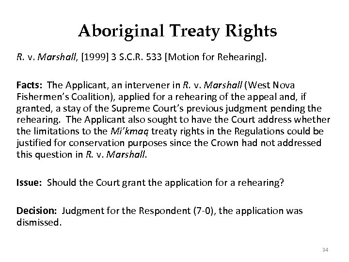 Aboriginal Treaty Rights R. v. Marshall, [1999] 3 S. C. R. 533 [Motion for