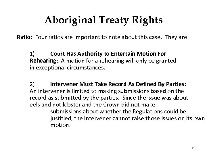 Aboriginal Treaty Rights Ratio: Four ratios are important to note about this case. They
