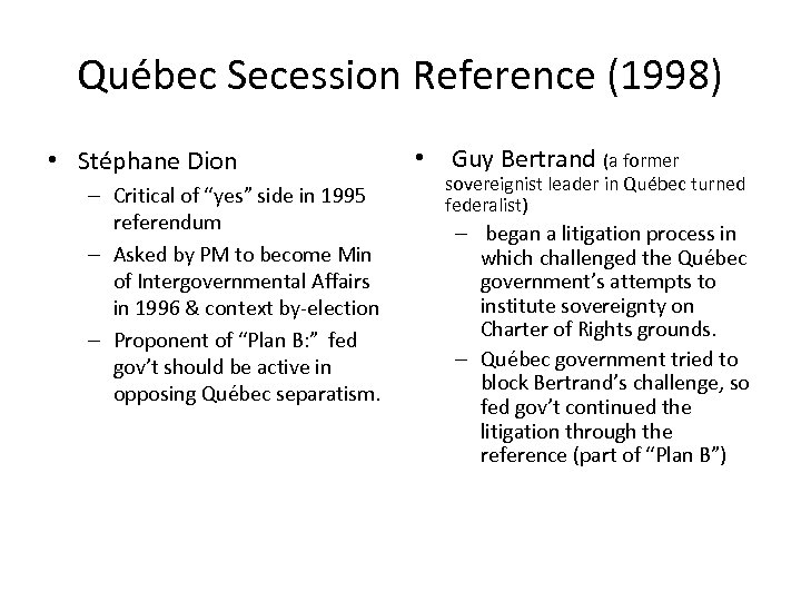 "Québec Secession Reference (1998) • Stéphane Dion – Critical of ""yes"" side in 1995"