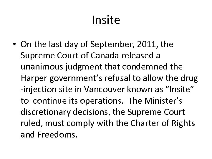 Insite • On the last day of September, 2011, the Supreme Court of Canada