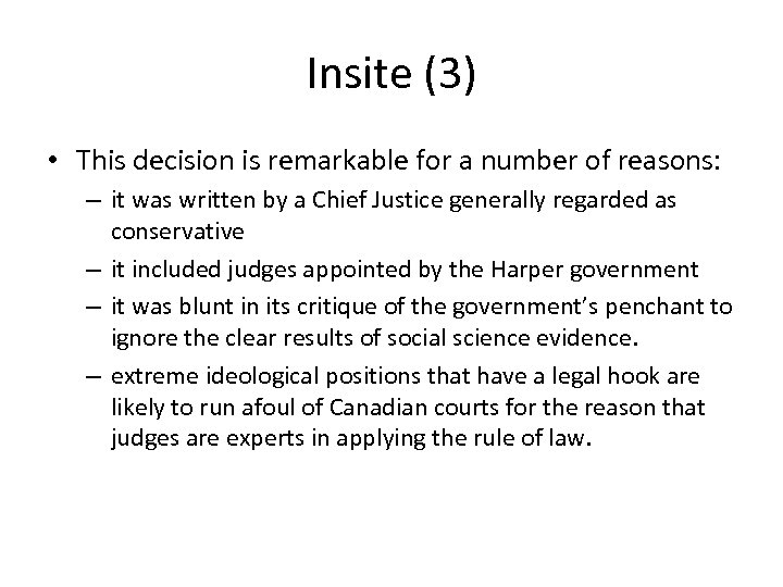 Insite (3) • This decision is remarkable for a number of reasons: – it