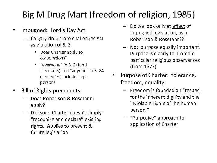 Big M Drug Mart (freedom of religion, 1985) • Impugned: Lord's Day Act –