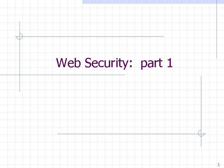Web Security: part 1 1