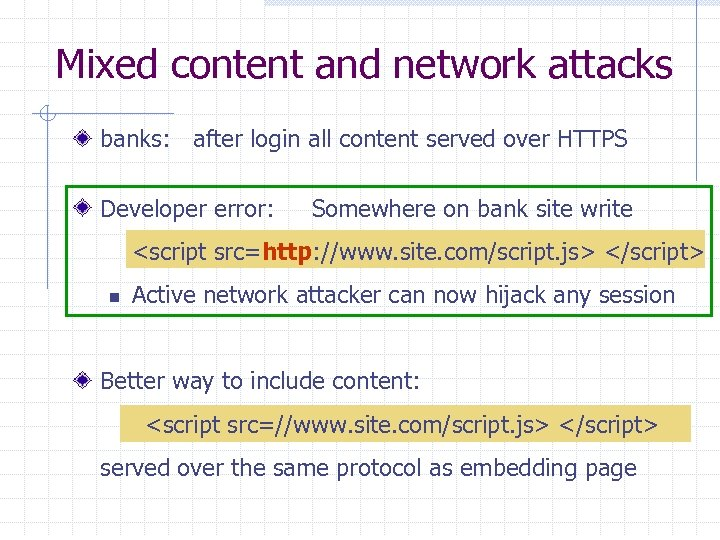 Mixed content and network attacks banks: after login all content served over HTTPS Developer