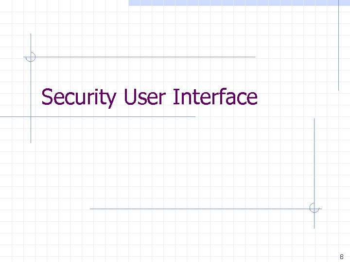 Security User Interface 8
