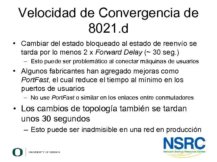 Velocidad de Convergencia de 8021. d • Cambiar del estado bloqueado al estado de