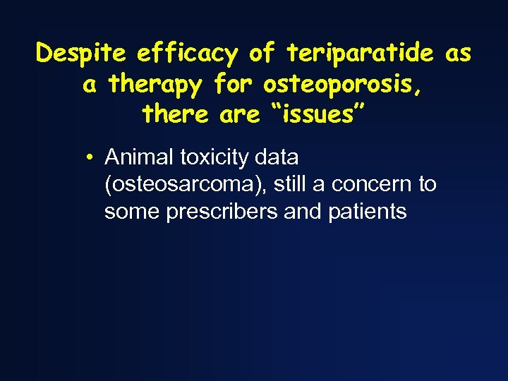 """Despite efficacy of teriparatide as a therapy for osteoporosis, there are """"issues"""" • Animal"""