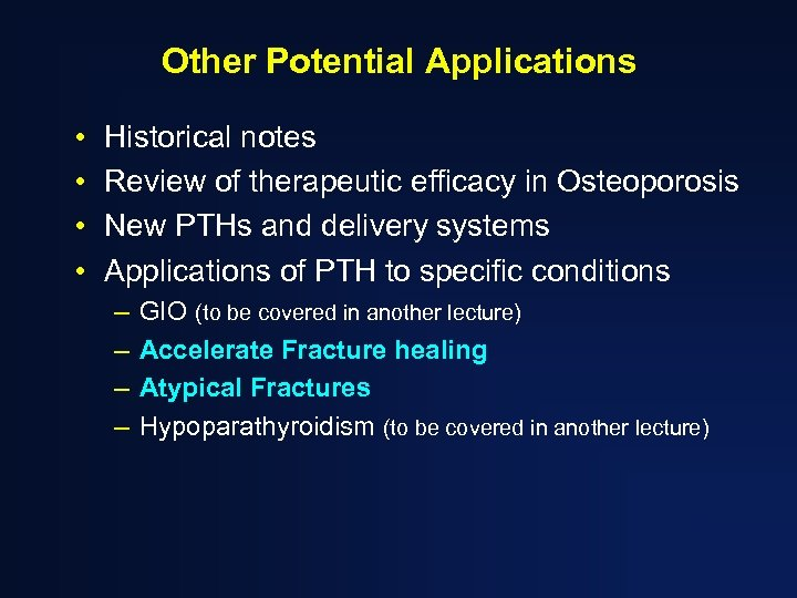 Other Potential Applications • • Historical notes Review of therapeutic efficacy in Osteoporosis New