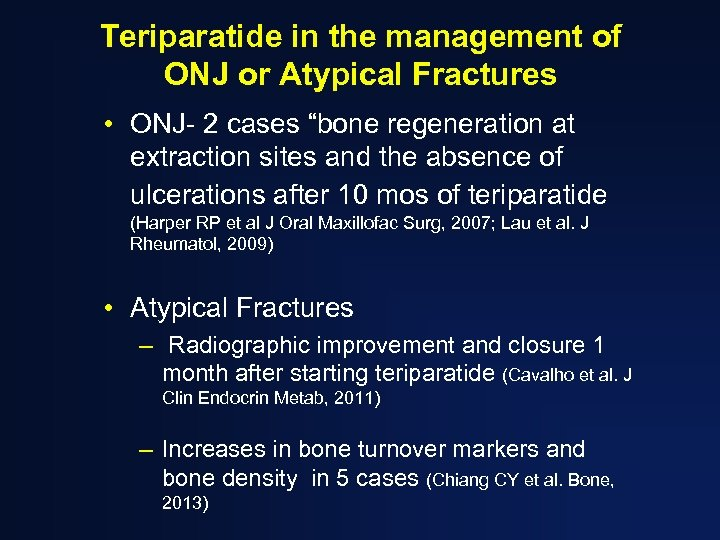 """Teriparatide in the management of ONJ or Atypical Fractures • ONJ- 2 cases """"bone"""