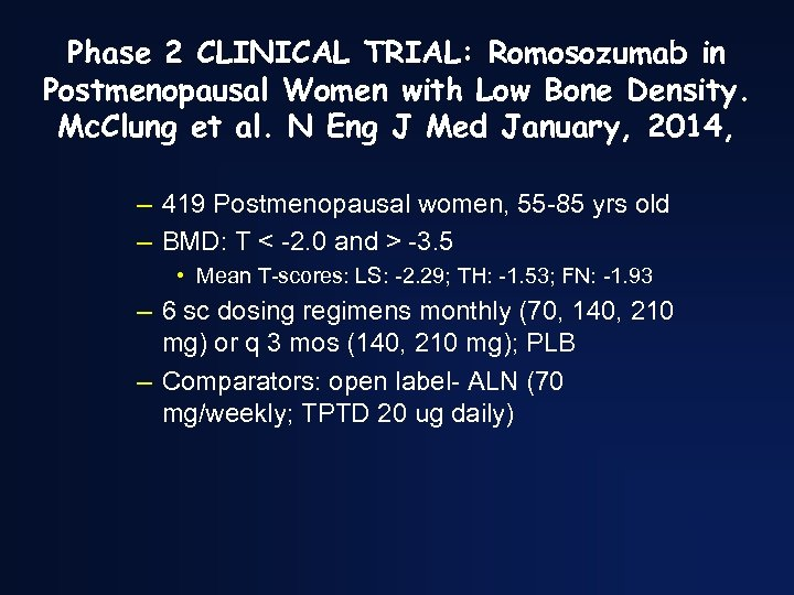 Phase 2 CLINICAL TRIAL: Romosozumab in Postmenopausal Women with Low Bone Density. Mc. Clung