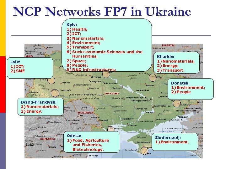 NCP Networks FP 7 in Ukraine Lviv: 1) ICT; 2) SME Kyiv: 1) Health;