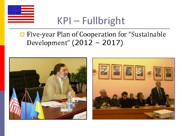 """KPI – Fullbright p Five-year Plan of Cooperation for """"Sustainable Development"""" (2012 – 2017)"""