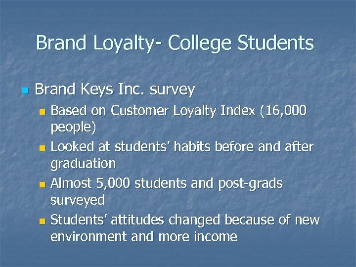Brand Loyalty- College Students n Brand Keys Inc. survey Based on Customer Loyalty Index