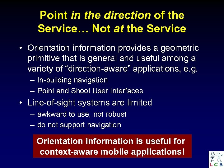 Point in the direction of the Service… Not at the Service • Orientation information