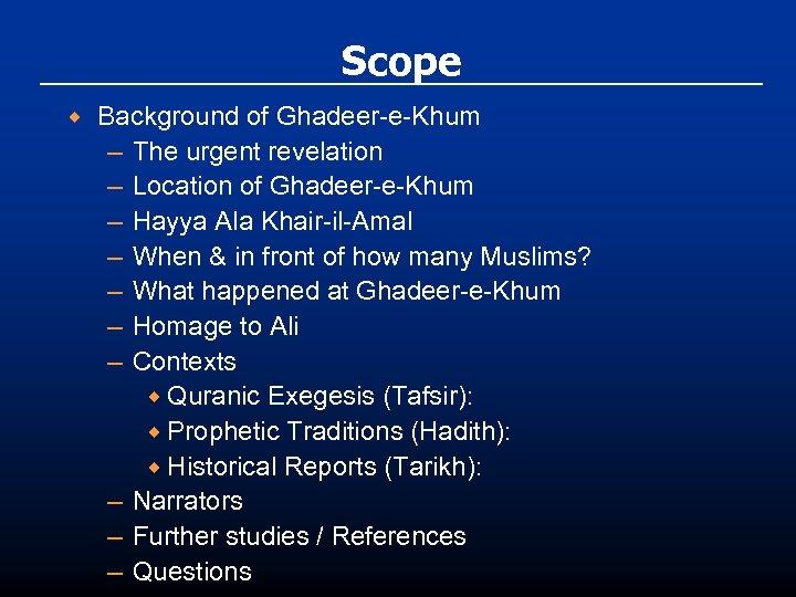 Scope ® Background of Ghadeer-e-Khum – The urgent revelation – Location of Ghadeer-e-Khum –