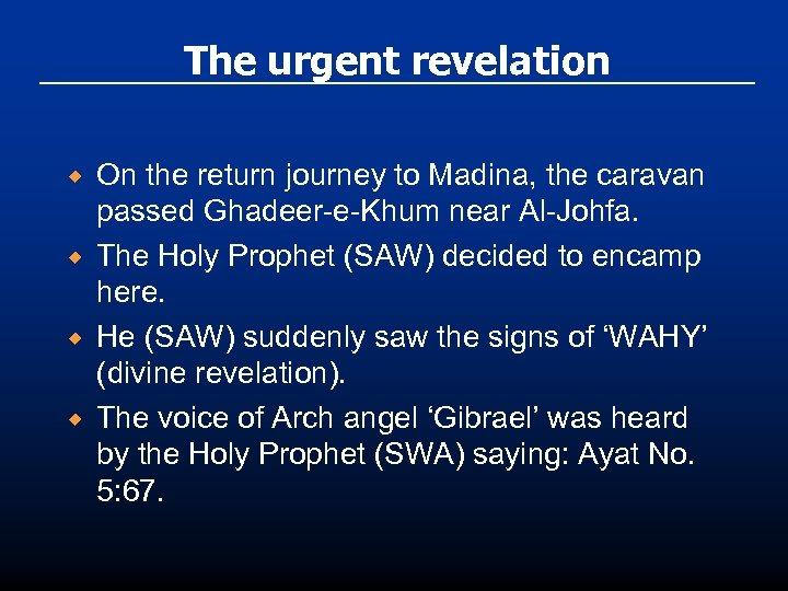 The urgent revelation ® ® On the return journey to Madina, the caravan passed