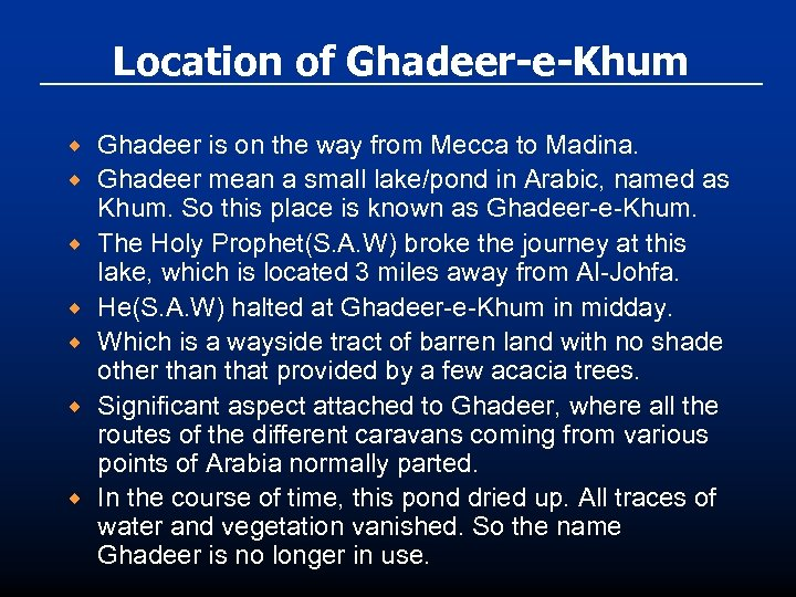 Location of Ghadeer-e-Khum ® ® ® ® Ghadeer is on the way from Mecca