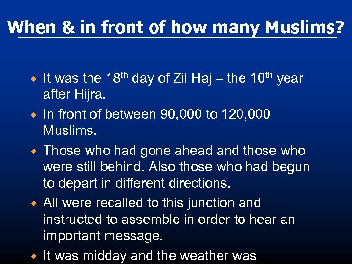 When & in front of how many Muslims? ® ® ® It was the