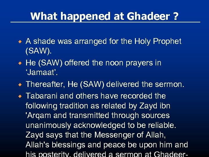 What happened at Ghadeer ? ® ® A shade was arranged for the Holy