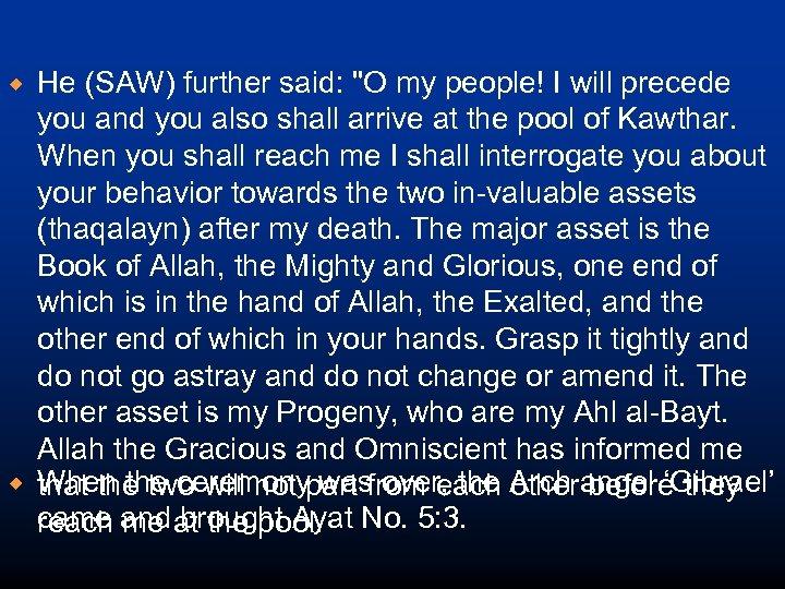 ® ® He (SAW) further said: