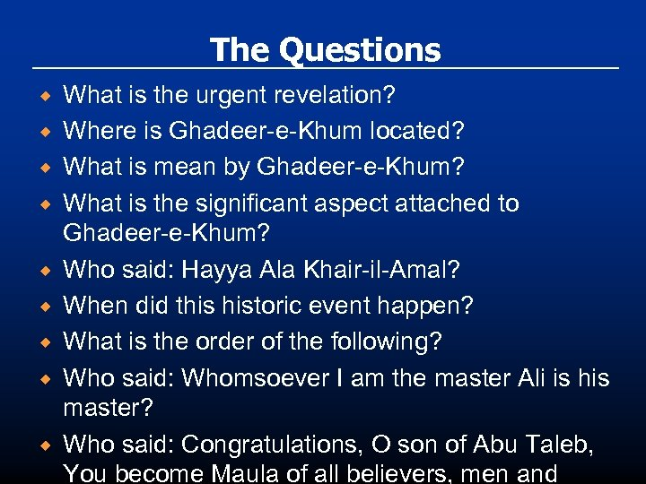The Questions ® ® ® ® ® What is the urgent revelation? Where is