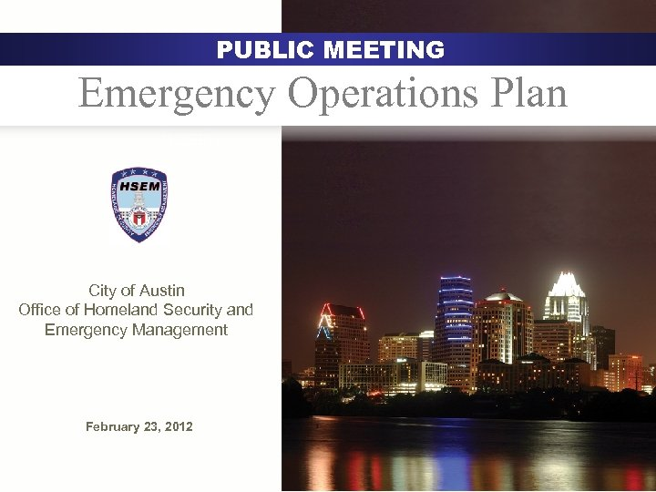PUBLIC MEETING Emergency Operations Plan Austin City of Austin Office of Homeland Security and